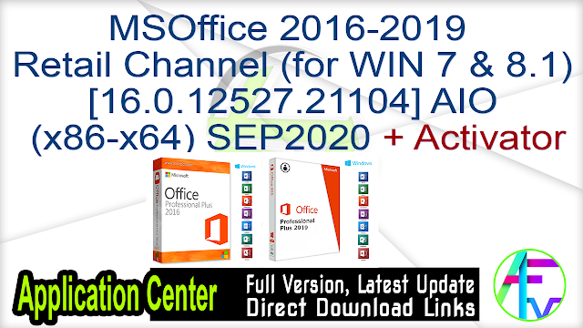 MSOffice 2016-2019 Retail Channel(for WIN 7 & 8.1) [16.0.12527.21104] AIO (x86-x64) SEP2020 + Activator